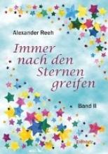 Reeh, Alexander Immer nach den Sternen greifen 2