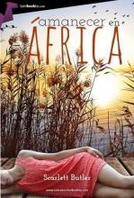 Butler, Scarlett Amanecer en África Dawn in Africa