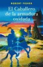 Fisher, Robert,   D`ornellas Radziwill, Veronica El Caballero De La Armadura Oxidada the Knight in Rusty Armor