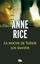 Rice, Anne La Noche de Todos Los Santos