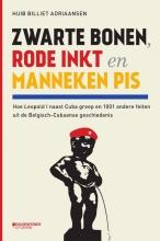 Huib Billiet Adriaansen , Zwarte bonen, rode inkt en Manneken Pis