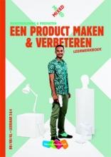 Robin Platjouw Fons Alkemade  Inge Berg, Een product maken en verbeteren BB/KB/GL leerjaar 3 & 4 leerwerkboek + startlicentie