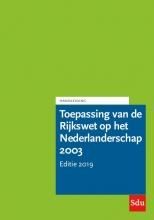 , Toepassing van de Rijkswet op het Nederlanderschap 2003. Editie 2019.