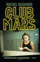 Rachel  Kushner Club Mars
