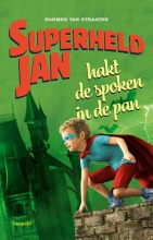 Harmen van Straaten , Superheld Jan hakt de spoken in de pan