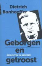 Dietrich  Bonhoeffer Geborgen en getroost