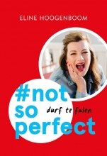 Eline Hoogenboom , #not so perfect (Midprice)