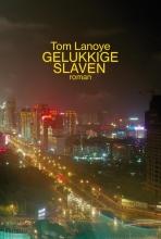 Tom  Lanoye Gelukkige slaven