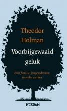 Theodor  Holman Voorbijgewaaid geluk