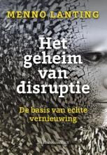 Menno Lanting , Het geheim van disruptie