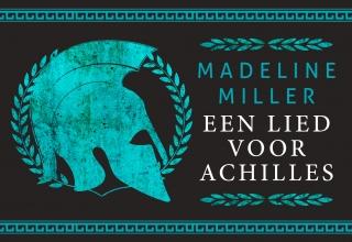 Madeline Miller , , Een lied voor Achilles