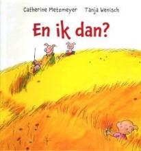 Catherine  Metzmeyer En ik dan?