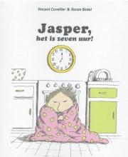 Vincent  Cuvelier Jasper, het is zeven uur!