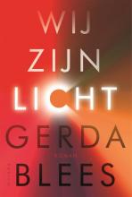 Gerda Blees , Wij zijn licht