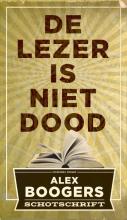 Alex  Boogers De lezer is niet dood