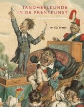G.J.  Schade Tandheelkunde in de prentkunst