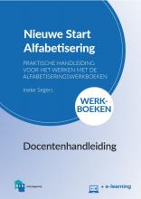 Ineke Segers , Docentenhandleiding Nieuwe Start! Alfabetisering Werkboeken + e-learning