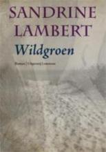 Sandrine  Lambert Wildgroen