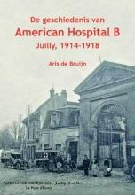Aris de Bruijn , De geschiedenis van American Hospital B