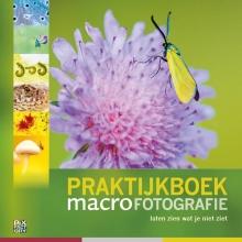 Leon Baas Paul van Hoof  Jaap Schelvis  Ron Poot, Praktijkboek Macrofotografie