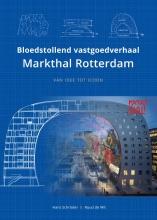 Hans  Schröder, Ruud de Wit Bloedstollend vastgoedverhaal Markthal Rotterdam
