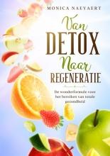 Monica Naeyaert , Van Detox naar Regeneratie