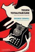 George Orwell , Tegen totalitarisme