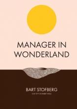Bart Stofberg , Manager in Wonderland