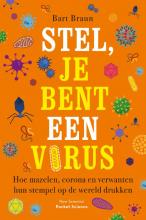 Bart Braun , Stel, je bent een virus