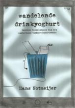 Hans  Notmeijer Wandelende drinkyoghurt