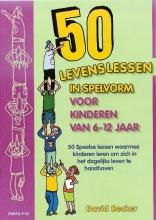 D. Becker , 50 Levenslessen in spelvorm voor kinderen van 6 - 12 jaar