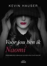 Kevin Hauser , Voor jou ben ik Naomi
