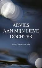 Marianne Hamilton , Advies aan mijn lieve dochter