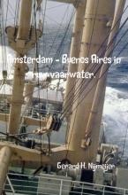 Gerard H. Nijmeijer Amsterdam - Buenos Aires in ruw vaarwater.
