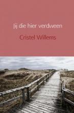 Cristel  Willems Jij die hier verdween