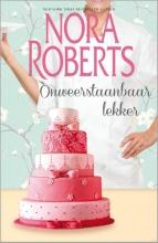 Roberts, Nora Onweerstaanbaar lekker