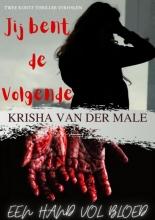 Krisha Van der Male , Jij bent de volgende - Hand vol bloed