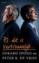 Gerard  Spong, Peter R. de Vries PS Dit is vertrouwelijk