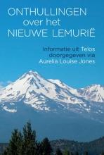 Aurelia Louise Jones , Onthullingen over het Nieuwe Lemurië