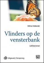 Wilma  Hollander Vlinders op de vensterbank - grote letter uitgave