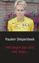 Paulien  Sliepenbeek Het begon pas echt met Joop