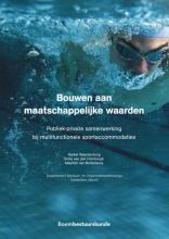 Maarten van Bottenburg, Sofie van den Hombergh, Maikel  Waardenburg Bouwen aan maatschappelijke waarden