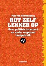 Piet van Sterkenburg , Rot zelf lekker op