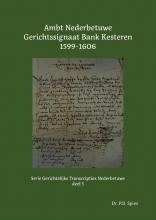 P.D. Spies , Ambt Nederbetuwe Gerichtssignaat Kesteren 1599-1606