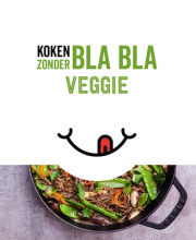 , Koken zonder Bla Bla Veggie