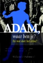 Willem J. Ouweneel , Adam, waar ben je?