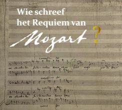 Pieter Bergé , Wie schreef het requiem van Mozart?