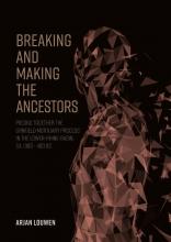 Arjan Louwen , Breaking and making the ancestors