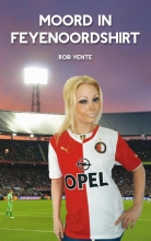 Rob  Vente Moord in Feyenoordshirt
