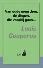 Louis Couperus , Van oude menschen, de dingen, die voorbij gaan...
